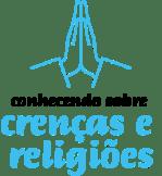 Conhecendo Sobre Crenças e Religiões